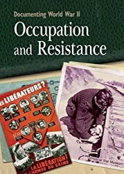 Occupation and Resistance (Documenting WWII) by Simon Adams (2013-06-27)
