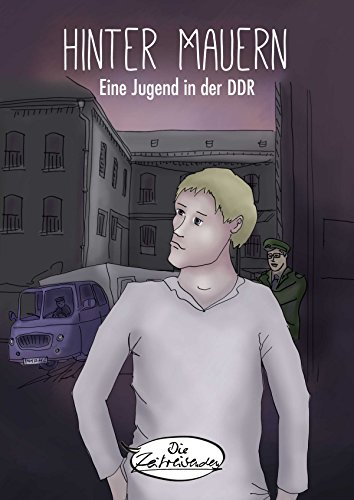 Hinter Mauern: Eine Jugend in der DDR (Graphic Novel) -