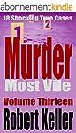 Murder Most Vile Volume 13: 18 Shocki...