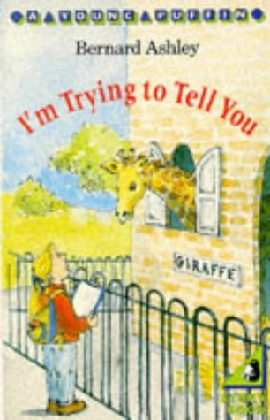 im-trying-to-tell-you-puffin-books-by-bernard-ashley-1982-08-26