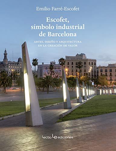 Escofet, símbolo industrial de Barcelona (Otros) por Emilio Farré-Escofet París