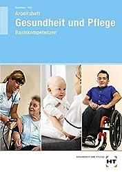 Arbeitsbuch Gesundheit und Pflege: Basiskompetenzen