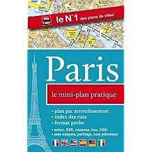 Paris, le mini-plan pratique (métro, RER, tramway, stations Vélib', index des rues, sens uniques, parkings) - Couverture plastique