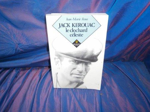 Jack Kerouac: Le clochard céleste