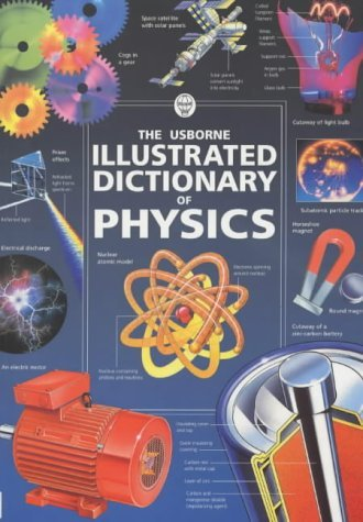 The Usborne Illustrated Dictionary of Physics (Usborne Illustrated Dictionaries) by Chris Ade (2002-04-23)