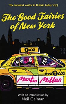 The Good Fairies Of New York: With an introduction by Neil Gaiman by [Millar, Martin]