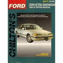 Chilton's Ford: Crown Victoria/Grand Marquis 1989-93 Repair Manual (Chilton's Total Car Care Repair Manual)
