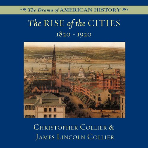 The Rise of the Cities, 1820-1920  Audiolibri