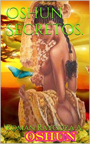 Oshun. Secretos, de Roman Raygoza A.