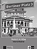 Berliner Platz 3 NEU: Deutsch im Alltag. Intensivtrainer (Berliner Platz NEU)