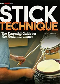 Modern Drummer Presents Stick Technique: The Essential Guide for the Modern Drummer par [Bachman, Bill]