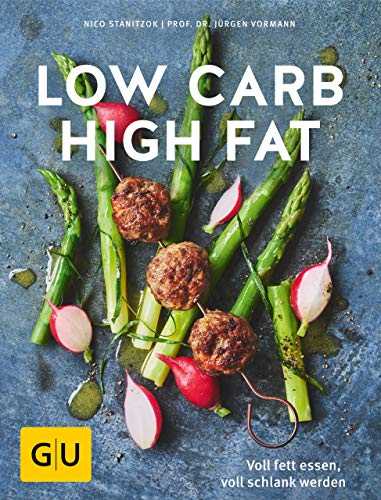 Low Carb High Fat: Voll fett essen, voll schlank werden (GU Diät&Gesundheit) (Krebs Smoothies)