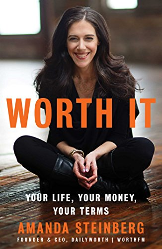 Worth It: Your Life, Your Money, Your Terms por Amanda Steinberg
