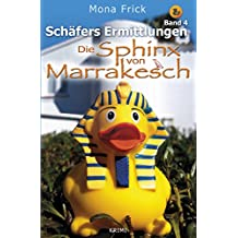 Die Sphinx von Marrakesch (Schäfers Ermittlungen 4)