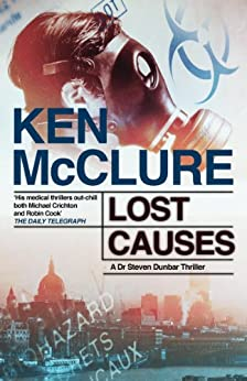 Lost Causes: A Dr Steven Dunbar Thriller: Book 9 by [McClure, Ken]