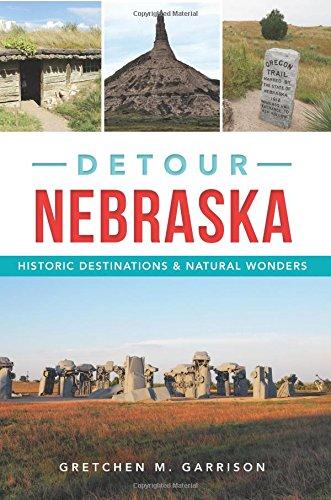 Detour Nebraska: Historic Destinations & Natural Wonders