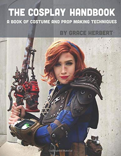 : A Book of Cosplay and Prop Making Techniques ()