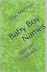 Baby Boy Names (Spanish Emphasis) (English Edition)