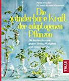 Die wunderbare Kraft der adaptogenen Pflanzen (Amazon.de)