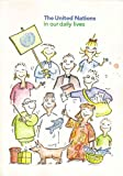 The United Nations in Our Daily Lives by United Nations (1998-07-02)