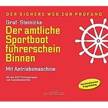 Der amtliche Sportbootführerschein Binnen - Mit Antriebsmaschine: Mit den Prüfungsfragen und Antworten