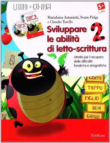 Sviluppare le abilit di letto-scrittura (Kit). Attivit per il recupero delle difficolt fonetiche e ortografiche. Con CD-ROM: 2 (Software didattico) di Antoniotti, Marialuisa (2008) Tapa blanda reforzada