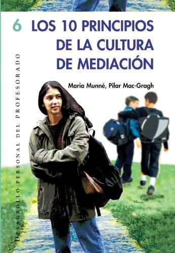 Los 10 principios de la cultura de mediación: 006 (Desarrollo Personal) por Mª Pilar Mac-Cragh Prujà