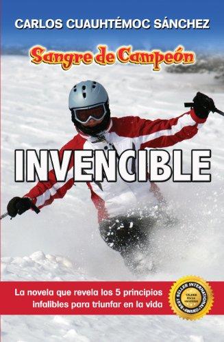 Invencible (Sangre de Campeon nº 3) por Carlos Cuauhtémoc Sánchez