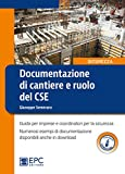 Documentazione di cantiere e ruolo del CSE. Guida per imprese e coordinatori per la sicurezza. Con espansione online