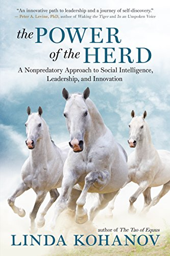 The Power of the Herd: A Nonpredatory Approach to Social Intelligence, Leadership, and Innovation (English Edition)