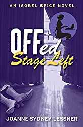 Offed Stage Left (An Isobel Spice Mystery Book 4) (English Edition)