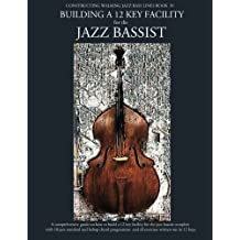 Constructing Walking Jazz Bass Lines Book IV - Building a 12 Key Facility for the Jazz Bassist: Book & MP3 Playalong (Volume 4) by Steven Mooney (2012-05-20)