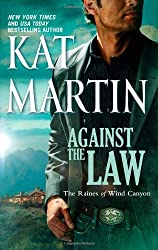 Against the Law (The Raines of Wind Canyon) by Kat Martin (2011-02-22)