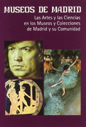 Descargar Libro Museos de Madrid: Las artes y las ciencias en los museos y colecciones de Madrid y su comunidad de Jose María Ferrer