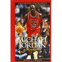 Michael Jordan: A Biography (Greenwood Biographies)