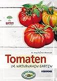 Tomaten: im naturnahen Garten (Garten kurz & gut bei avBUCH)