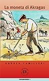 La moneta di Akragas: Italienische Lektüre für das 4. und 5. Lernjahr (Easy Readers (Italienisch))