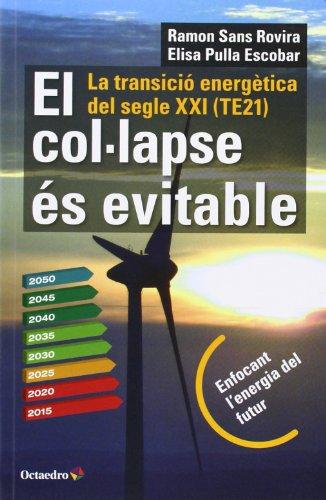 El col.lapse és evitable : la transició energètica del segle XXI por Ramón Sans Rovira