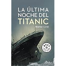 La última noche del Titanic (BEST SELLER, Band 26200)