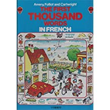 The Usborne First Thousand Words in French: With Easy Pronunciation Guide (Usborne First 1000 Words)