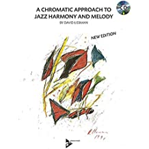 A Chromatic Approach To Jazz Harmony And Melody: Lehrbuch mit CD. (Advance Music)