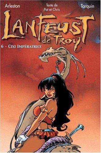 Lanfeust de Troy, Tome 6 : Cixi impératrice par Christophe Arleston, Didier Tarquin