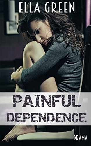 Painful Dependence (Painful Reihe, Band 1)