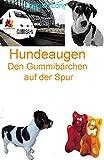 Hundeaugen: Den Gummibärchen auf der Spur