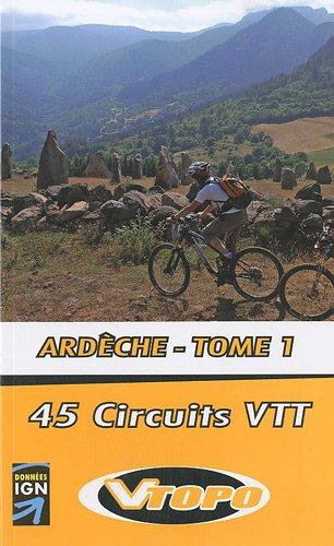 Ardèche : Tome 1, 45 circuits VTT par Françoise Batifol