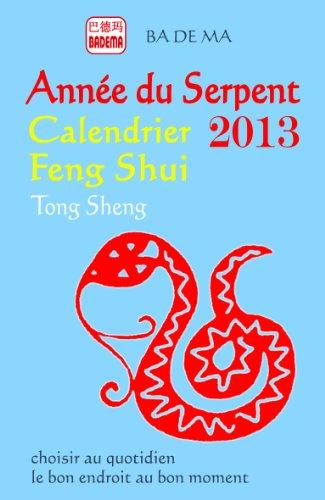 Calendrier Feng Shui 2013 : L'Année du Serpent