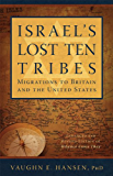 Israel's Lost 10 Tribes: Migrations to Britain and USA (English Edition)