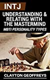 INTJ: Understanding & Relating with the Mastermind (MBTI Personality Types) (English Edition)...