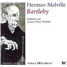 Bartleby: Erzählung in der Neuübersetzung von John und Peter von Düffel. Ungekürzte Lesung