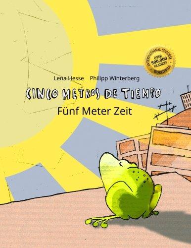 Cinco metros de tiempo/Fünf Meter Zeit: Libro infantil ilustrado español-alemán (Edición bilingüe) par Philipp Winterberg